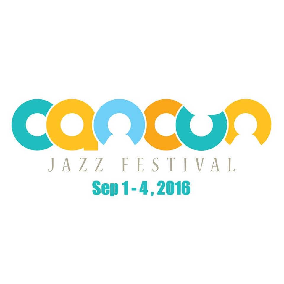 Cancun Jazz Festival , September 1-4 ,2016